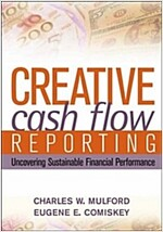 Creative Cash Flow Reporting: Uncovering Sustainable Financial Performance (Hardcover)