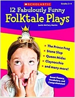 12 Fabulously Funny Folktale Plays: Boost Fluency, Vocabulary, and Comprehension! (Paperback)