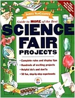 Janice VanCleave's Guide to More of the Best Science Fair Projects (Paperback)