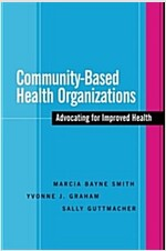 Community-Based Health Organizations: Advocating for Improved Health (Paperback)