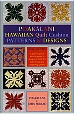 Poakalani Hawaiian Quilt Cushion Patterns and Designs: Volume Two (Paperback, 2)