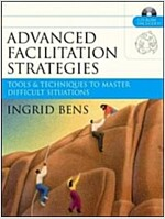 Advanced Facilitation Strategies: Tools & Techniques to Master Difficult Situations [With CD-ROM] (Paperback)