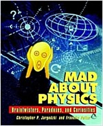 Mad about Physics: Braintwisters, Paradoxes, and Curiosities (Paperback)