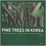 Pine Trees in Korea: Aesthetics and Symbolism (Hardcover)