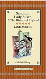 Sanditon, Lady Susan & the History of England : The Juvenilia and Shorter Works of Jane Austen (Hardcover)