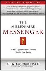 The Millionaire Messenger: Make a Difference and a Fortune Sharing Your Advice (Paperback)