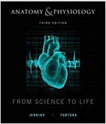 Anatomy and Physiology : From Science to Life (Hardcover, 3rd Edition)