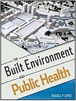 The Built Environment and Public Health (Paperback, 2nd)