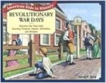Revolutionary War Days: Discover the Past with Exciting Projects, Games, Activities and Recipes (Paperback)