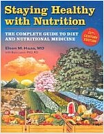 Staying Healthy with Nutrition: The Complete Guide to Diet & Nutritional Medicine (Paperback)