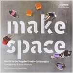 Make Space: How to Set the Stage for Creative Collaboration (Paperback)