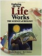 Exploring the Way Life Works: The Science of Biology (Paperback, Academic)