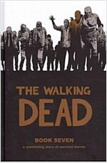 The Walking Dead, Book 7 (Hardcover)