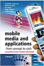 [중고] Mobile Media and Applications - From Concept to Cash: Successful Service Creation and Launch (Hardcover)