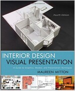 Interior Design Visual Presentation : A Guide to Graphics, Models & Presentation Techniques, Fourth Edition (Paperback, 4 Revised edition)