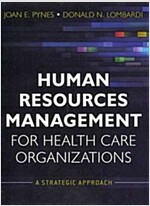 Human Resources Management for Health Care Organizations : A Strategic Approach (Paperback)