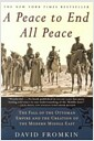 A Peace to End All Peace (Paperback, 2nd, Reprint) - The Fall of the Ottoman Empire and the Creation of the Modern Middle East