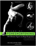 Atlas of Foreshortening: The Human Figure in Deep Perspective (Paperback, 2)
