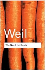 The Need for Roots : Prelude to a Declaration of Duties Towards Mankind (Paperback, 2 Rev ed)