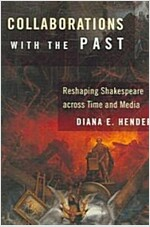 Collaborations with the Past: Reshaping Shakespeare Across Time and Media (Hardcover)