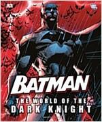 Batman: The World of the Dark Knight (Hardcover)