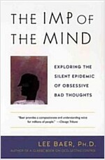 The Imp of the Mind: Exploring the Silent Epidemic of Obsessive Bad Thoughts (Paperback)