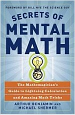 Secrets of Mental Math: The Mathemagician's Guide to Lightning Calculation and Amazing Math Tricks (Paperback)