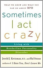 Sometimes I Act Crazy: Living with Borderline Personality Disorder (Paperback)