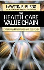 The Health Care Value Chain: Producers, Purchasers, and Providers (Hardcover)
