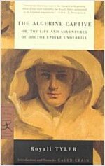 The Algerine Captive: Or, the Life and Adventures of Doctor Updike Underhill (Paperback)