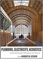 Plumbing, Electricity, Acoustics: Sustainable Design Methods for Architecture (Hardcover)