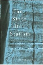 The State After Statism: New State Activities in the Age of Liberalization (Paperback)