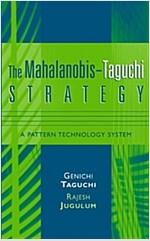 The Mahalanobis-Taguchi Strategy: A Pattern Technology System (Hardcover)