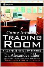 Come Into My Trading Room: A Complete Guide to Trading (Hardcover)