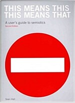 This Means This, This Means That : A User's Guide to Semiotics (Paperback, 2 Revised edition)