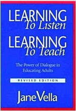 Learning to Listen, Learning to Teach: The Power of Dialogue in Educating Adults (Paperback, 2, Revised)
