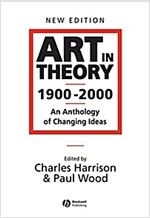 Art in Theory 1900-2000 - an Anthology of Changing Ideas 2E (Paperback, 2 Revised edition)