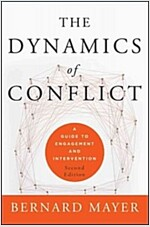 The Dynamics of Conflict : A Guide to Engagement and Intervention, Second Edition (Hardcover, 2 Revised edition)