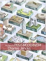 The Story of Post-Modernism : Five Decades of the Ironic, Iconic and Critical in Architecture (Hardcover)
