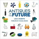 Antiques of the Future (Hardcover)