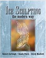 [중고] Ice Sculpting the Modern Way (Paperback)