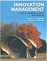 Innovation Management : Context, Strategies, Systems and Processes (Paperback)