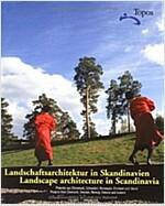 Landschaftsarchitektur in Skandinavien/Landscape Architecture in Scandinavia (Paperback, Bilingual)