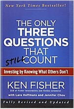 The Only Three Questions That Still Count: Investing by Knowing What Others Don't (Hardcover, 2, Revised)