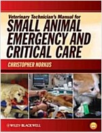 Veterinary Technician's Manual for Small Animal Emergency and Critical Care (Paperback)