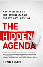 Hidden Agenda: A Proven Way to Win Business & Create a Following (Hardcover)
