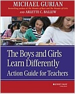 The Boys and Girls Learn Differently: Action Guide for Teachers (Paperback)
