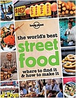 The World's Best Street Food: Where to Find It & How to Make It (Paperback)