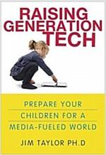 [중고] Raising Generation Tech: Preparing Your Children for a Media-Fueled World (Paperback)