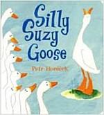 Silly Suzy Goose Board Book (Board Book)